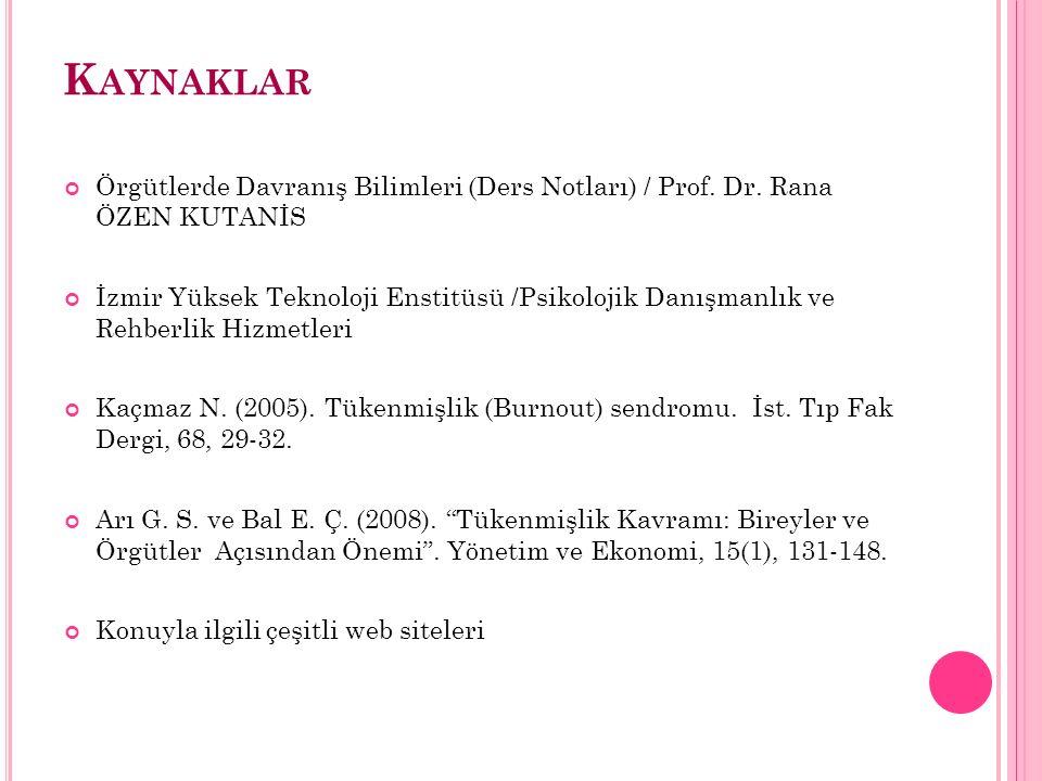 Kaynaklar Örgütlerde Davranış Bilimleri (Ders Notları) / Prof. Dr. Rana ÖZEN KUTANİS.