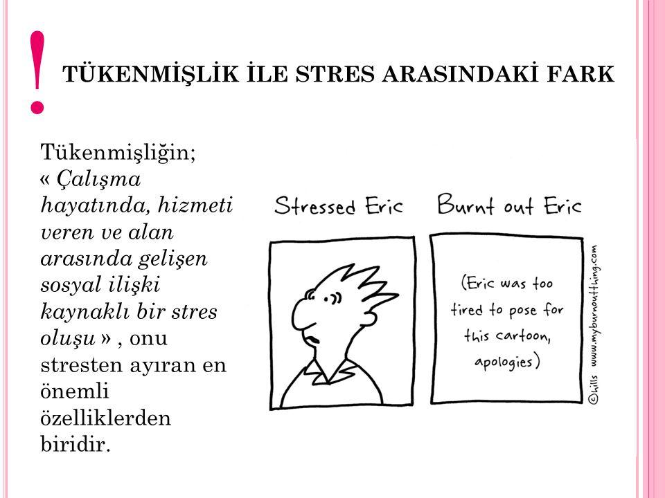 ! TÜKENMİŞLİK İLE STRES ARASINDAKİ FARK
