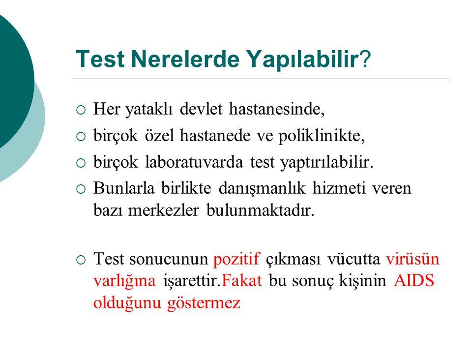 Test Nerelerde Yapılabilir