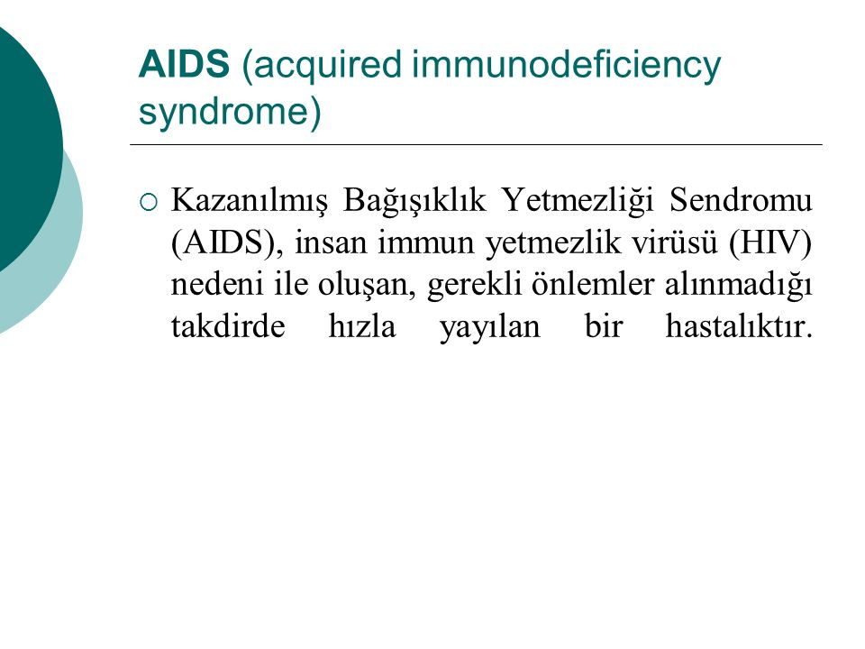 AIDS (acquired immunodeficiency syndrome)