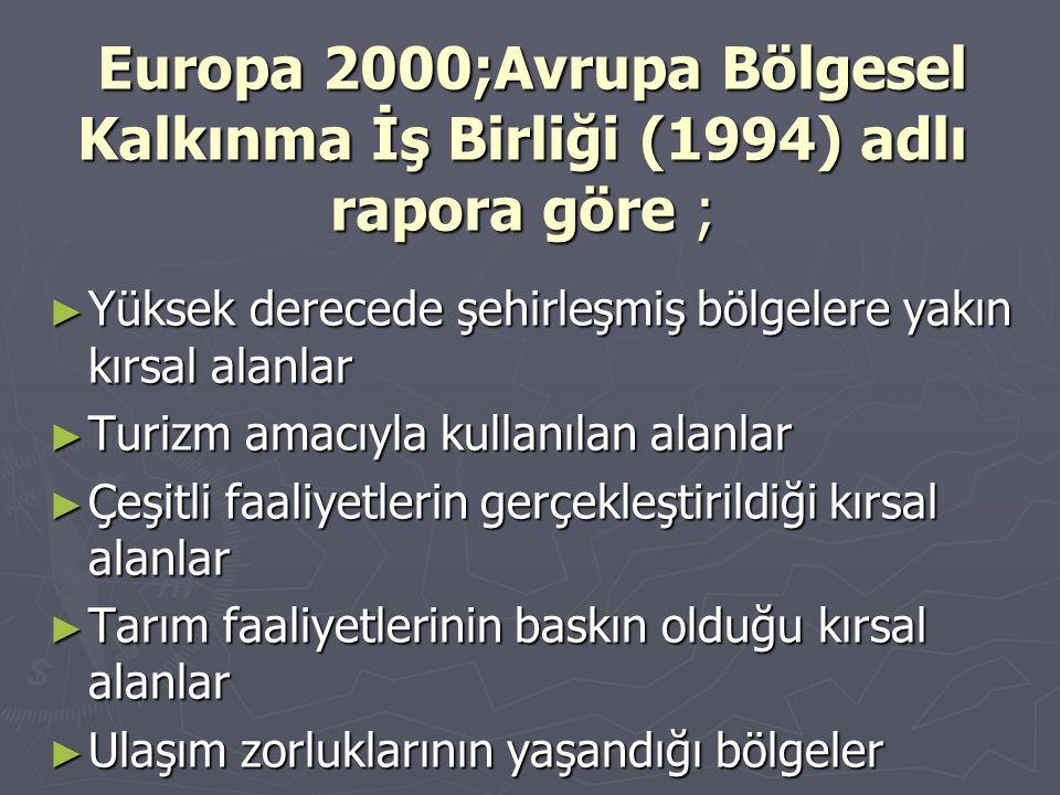 Europa 2000;Avrupa Bölgesel Kalkınma İş Birliği (1994) adlı rapora göre ;