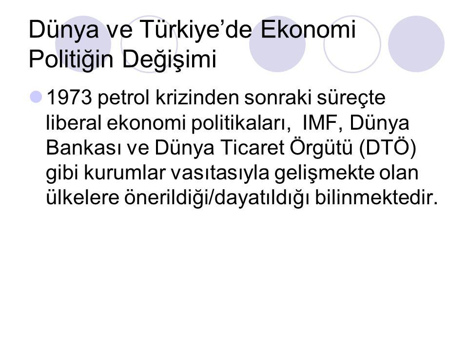 Dünya ve Türkiye'de Ekonomi Politiğin Değişimi