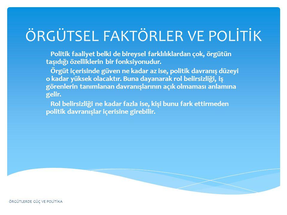 ÖRGÜTSEL FAKTÖRLER VE POLİTİK
