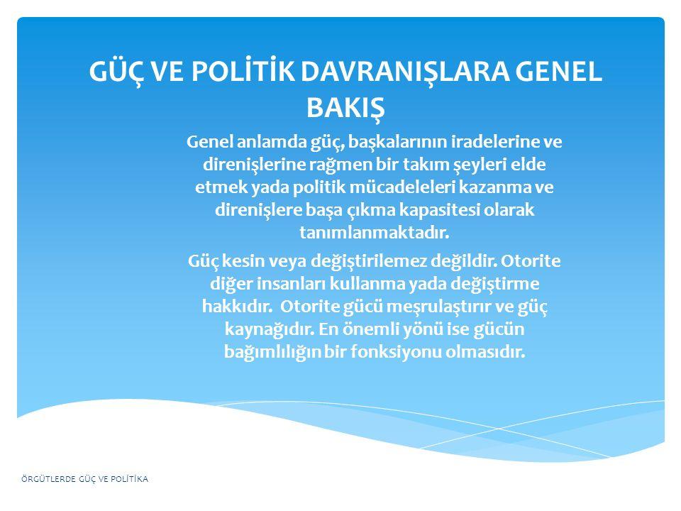 GÜÇ VE POLİTİK DAVRANIŞLARA GENEL BAKIŞ