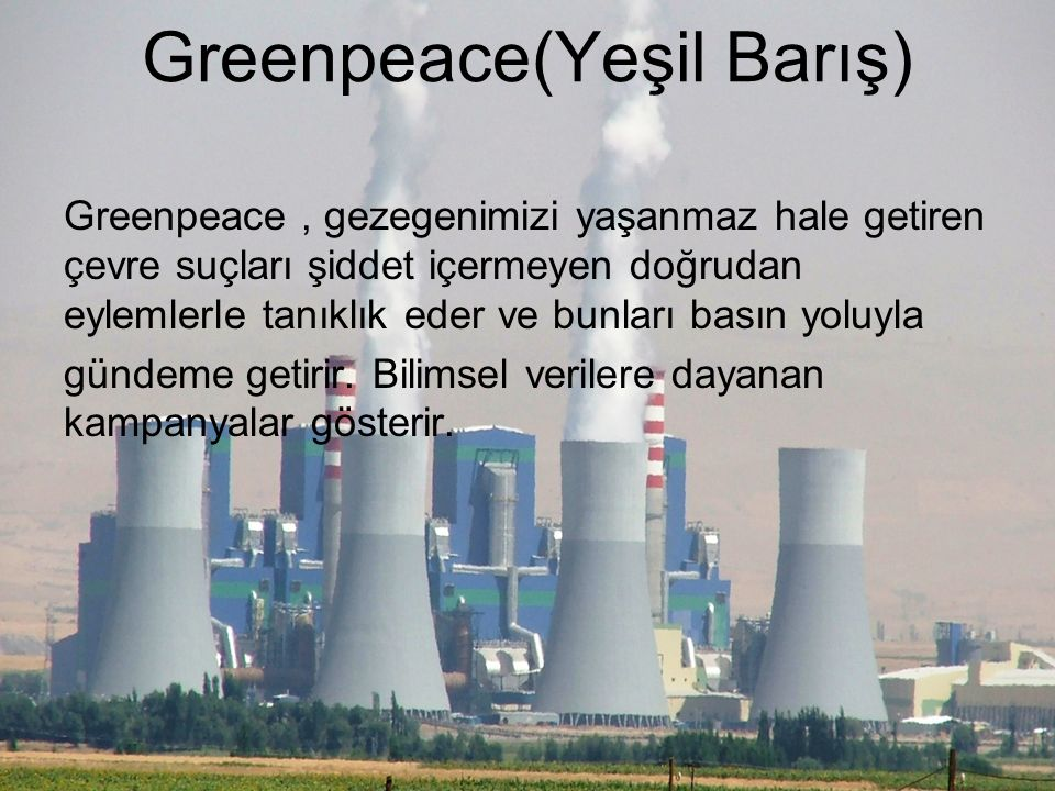 Greenpeace(Yeşil Barış)