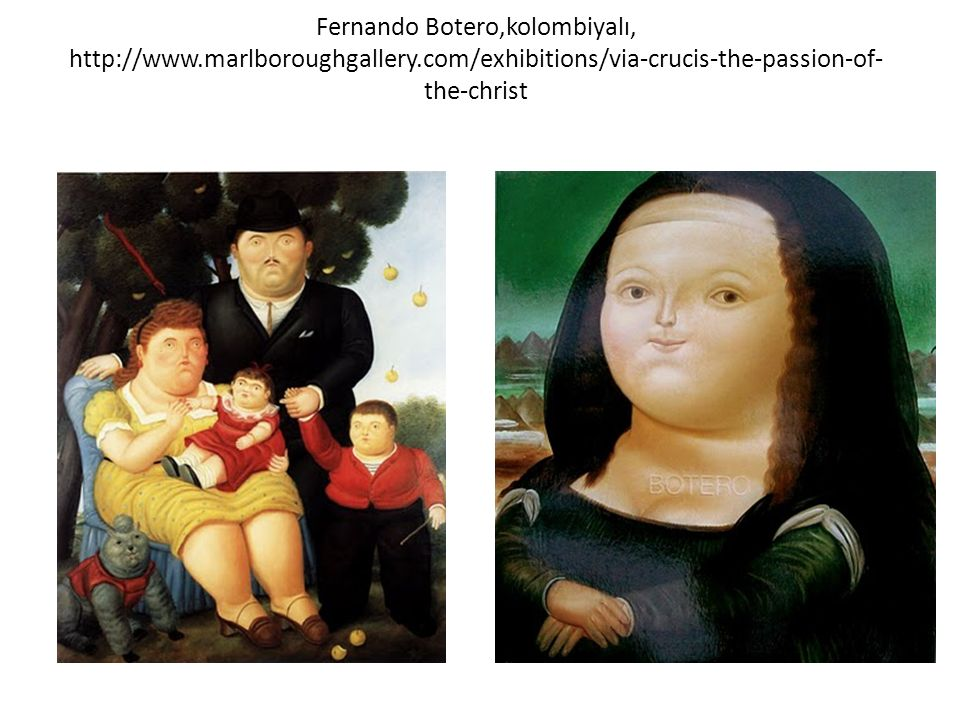 Fernando Botero,kolombiyalı, http://www. marlboroughgallery