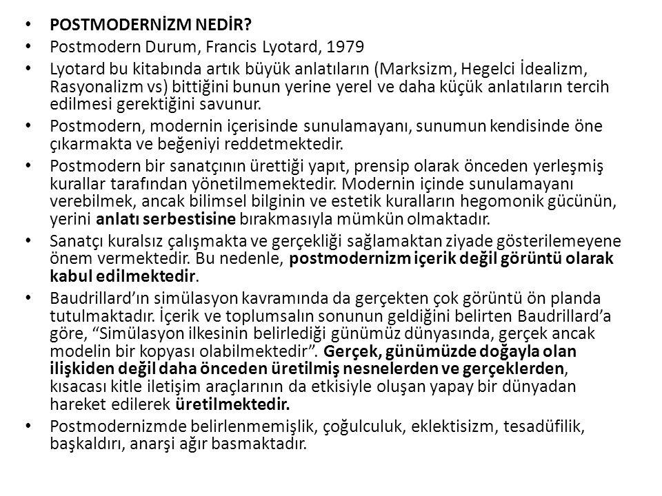 POSTMODERNİZM NEDİR Postmodern Durum, Francis Lyotard, 1979.