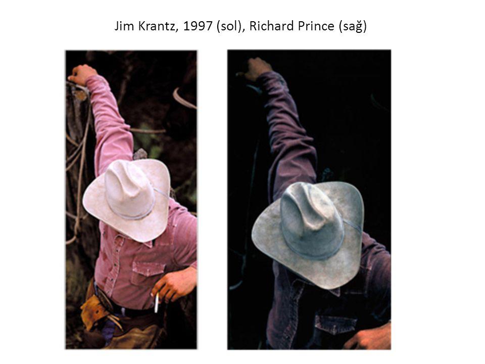 Jim Krantz, 1997 (sol), Richard Prince (sağ)