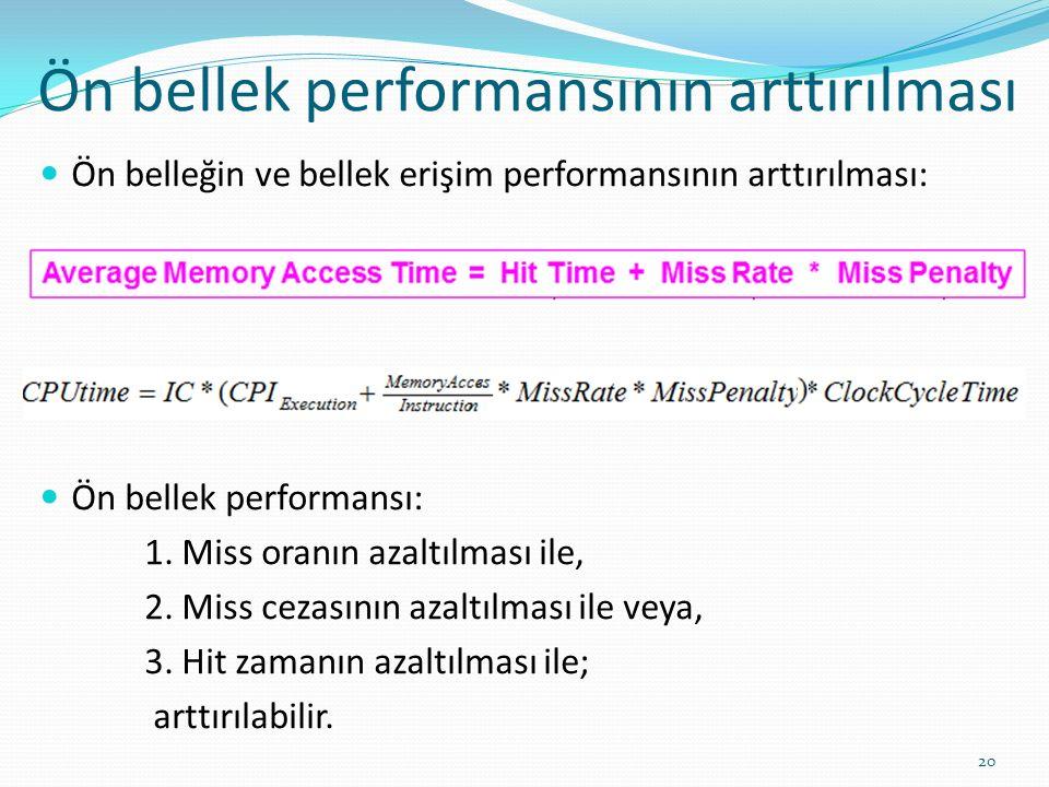 Ön bellek performansının arttırılması