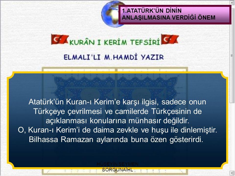 Atatürk'ün Kuran-ı Kerim'e karşı ilgisi, sadece onun
