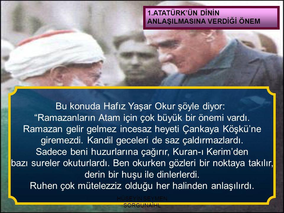 Bu konuda Hafız Yaşar Okur şöyle diyor: