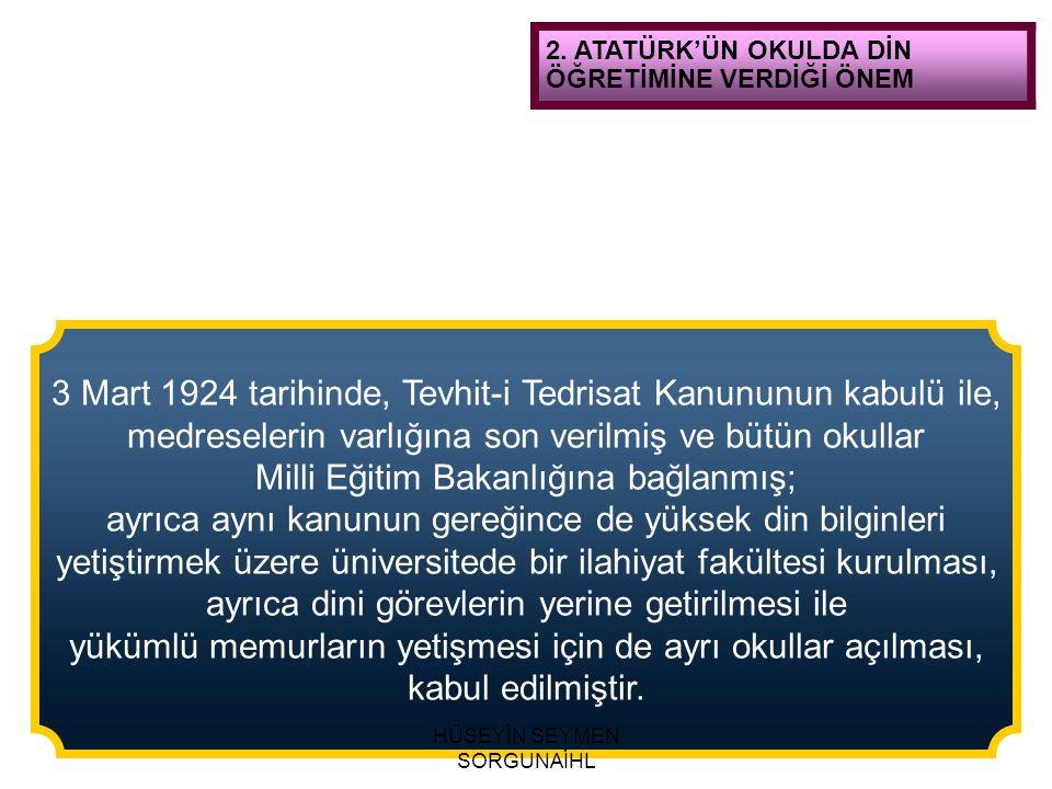 3 Mart 1924 tarihinde, Tevhit-i Tedrisat Kanununun kabulü ile,
