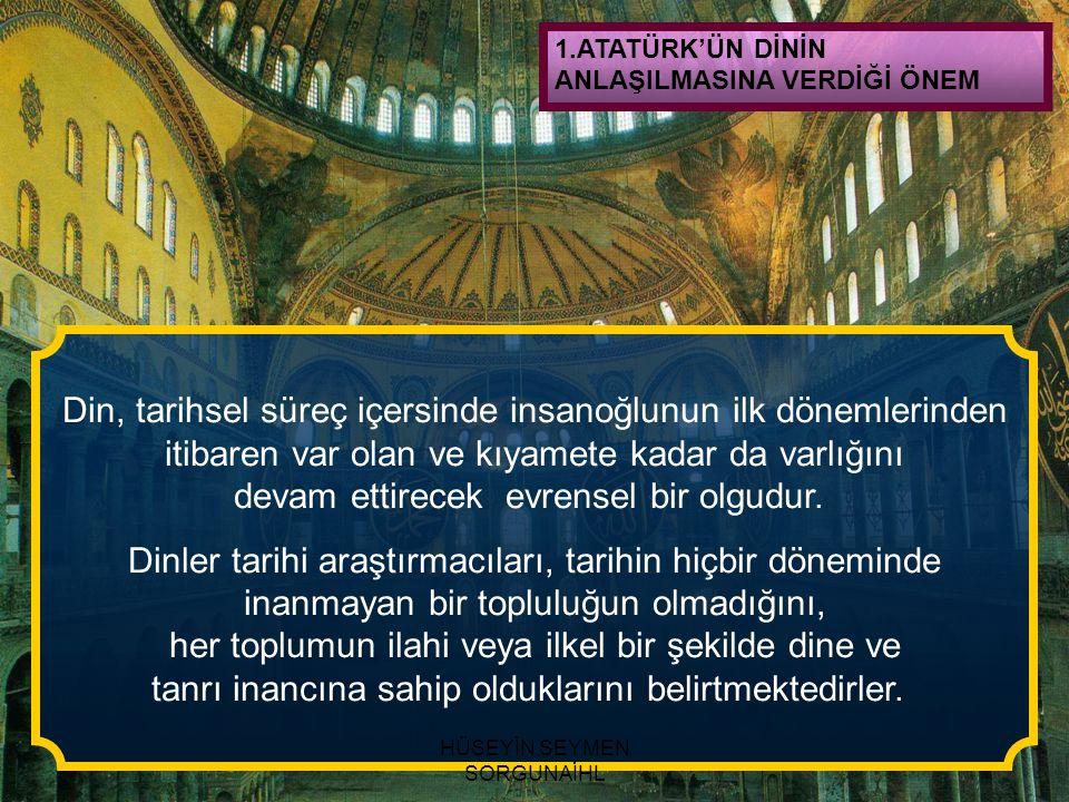 Din, tarihsel süreç içersinde insanoğlunun ilk dönemlerinden