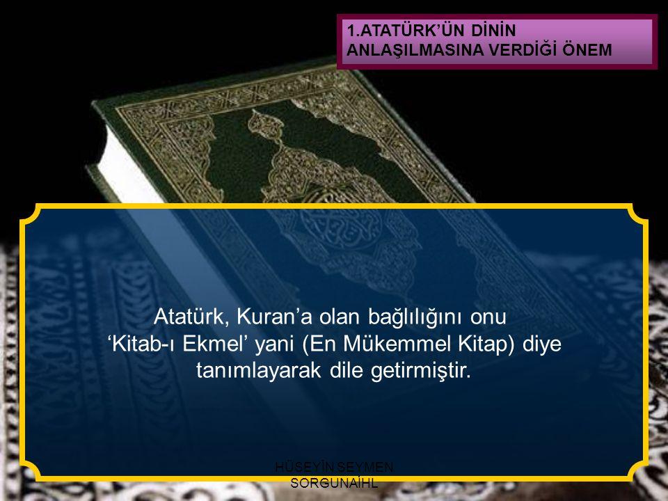 Atatürk, Kuran'a olan bağlılığını onu