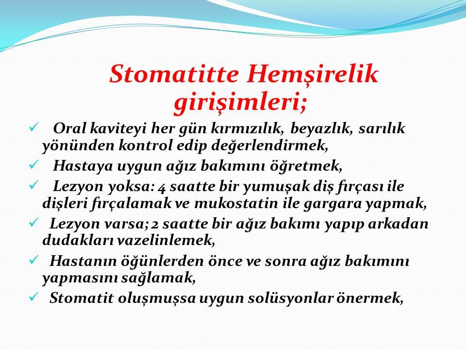 Stomatitte Hemşirelik girişimleri;
