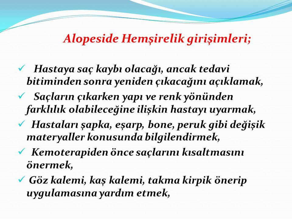 Alopeside Hemşirelik girişimleri;
