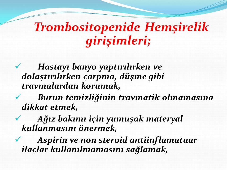 Trombositopenide Hemşirelik girişimleri;