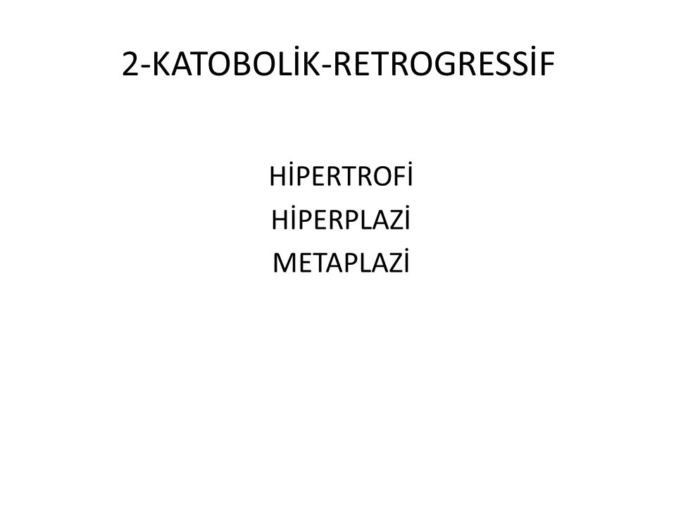2-KATOBOLİK-RETROGRESSİF