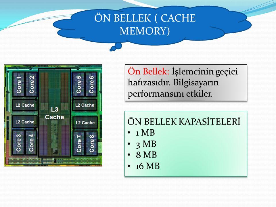 ÖN BELLEK ( CACHE MEMORY)