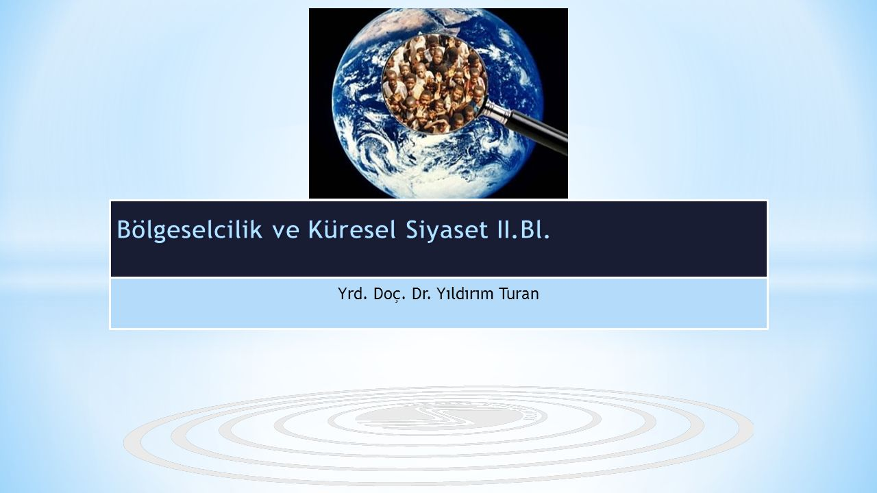 Bölgeselcilik ve Küresel Siyaset II.Bl.