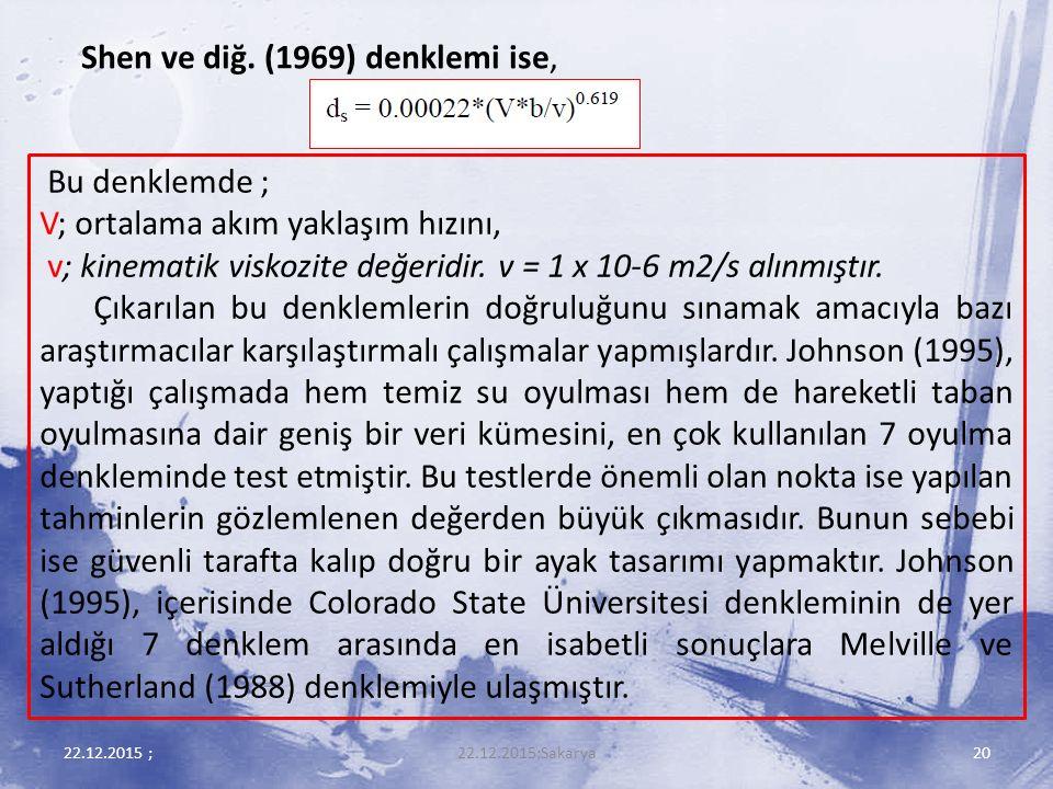 Shen ve diğ. (1969) denklemi ise,