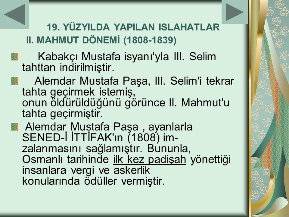 19. YÜZYILDA YAPILAN ISLAHATLAR II. MAHMUT DÖNEMİ (1808-1839)