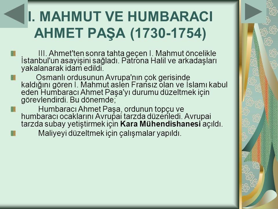 I. MAHMUT VE HUMBARACI AHMET PAŞA (1730-1754)