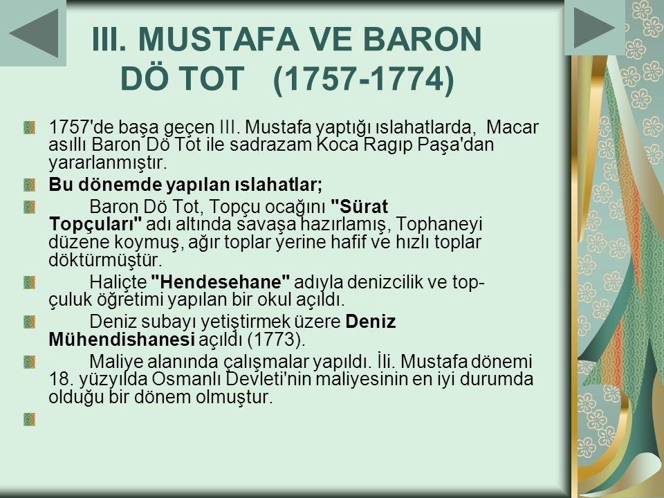 III. MUSTAFA VE BARON DÖ TOT (1757-1774)