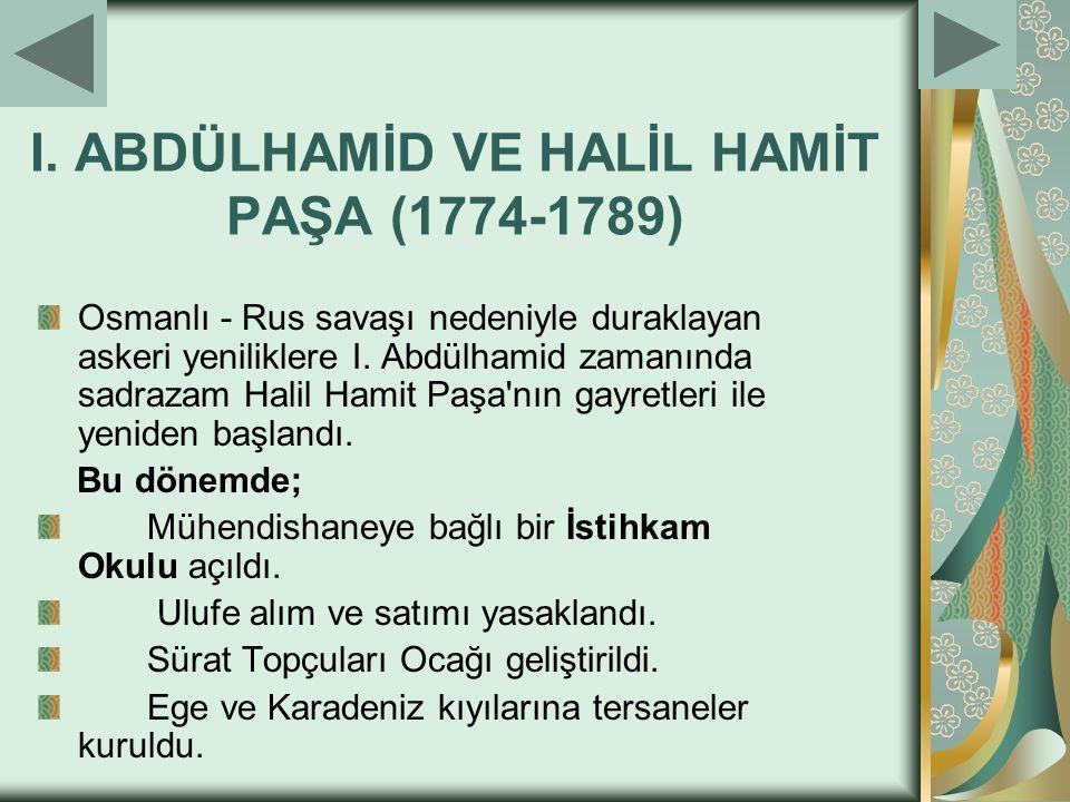 I. ABDÜLHAMİD VE HALİL HAMİT PAŞA (1774-1789)