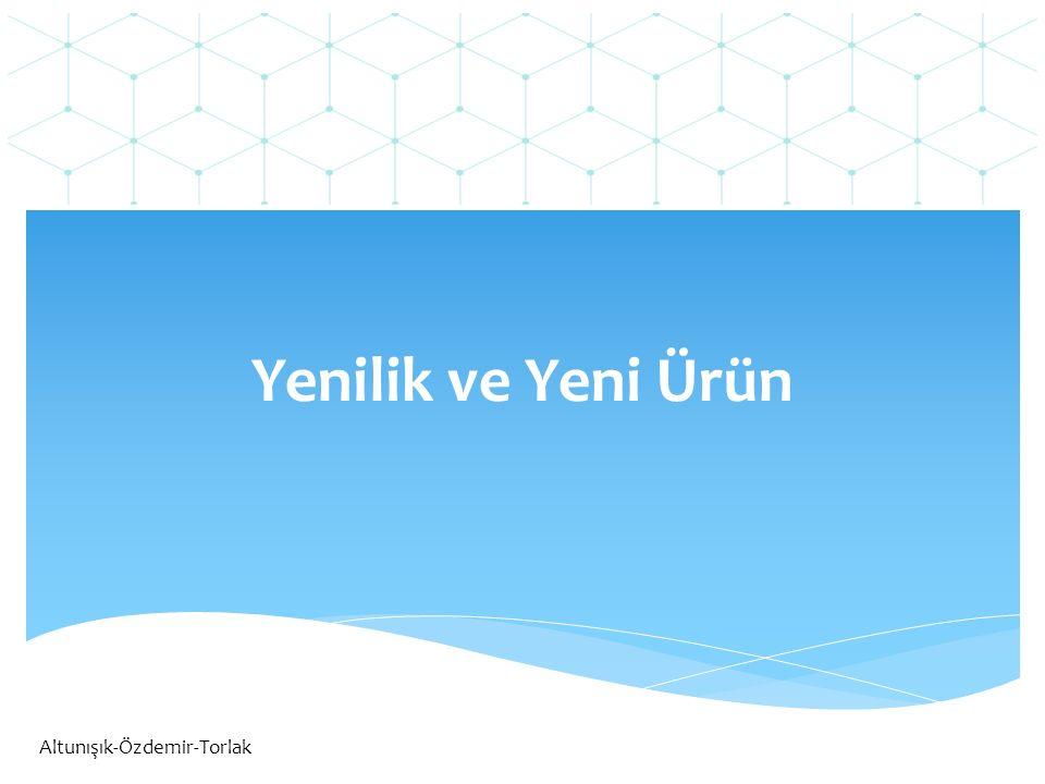 Yenilik ve Yeni Ürün Altunışık-Özdemir-Torlak
