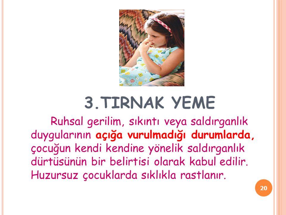 3.TIRNAK YEME