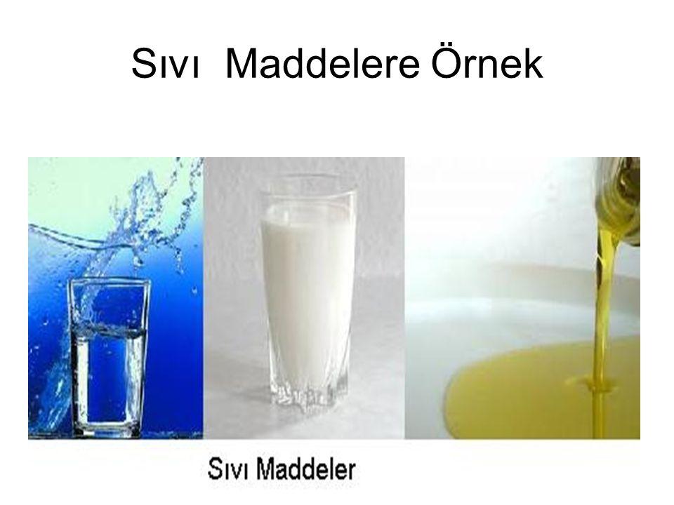Sıvı Maddelere Örnek