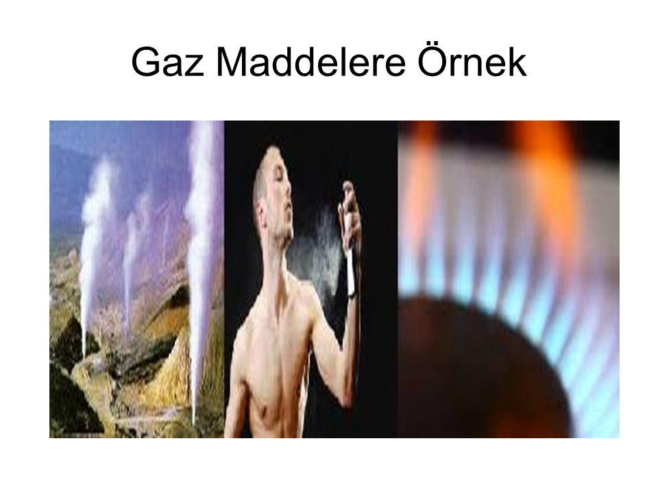 Gaz Maddelere Örnek