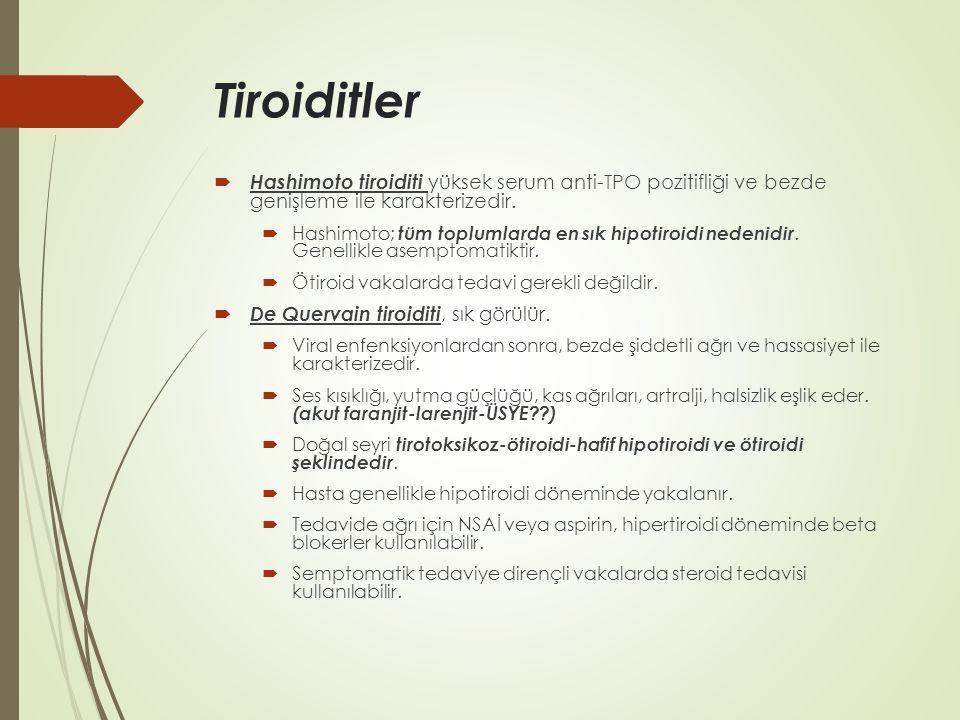 Tiroiditler Hashimoto tiroiditi yüksek serum anti-TPO pozitifliği ve bezde genişleme ile karakterizedir.