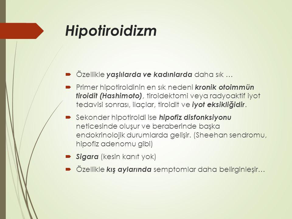 Hipotiroidizm Özellikle yaşlılarda ve kadınlarda daha sık …