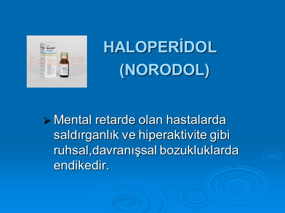 HALOPERİDOL (NORODOL)