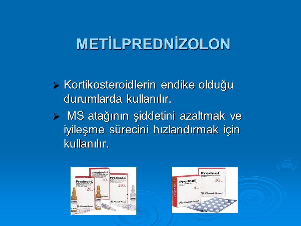 METİLPREDNİZOLON Kortikosteroidlerin endike olduğu durumlarda kullanılır.