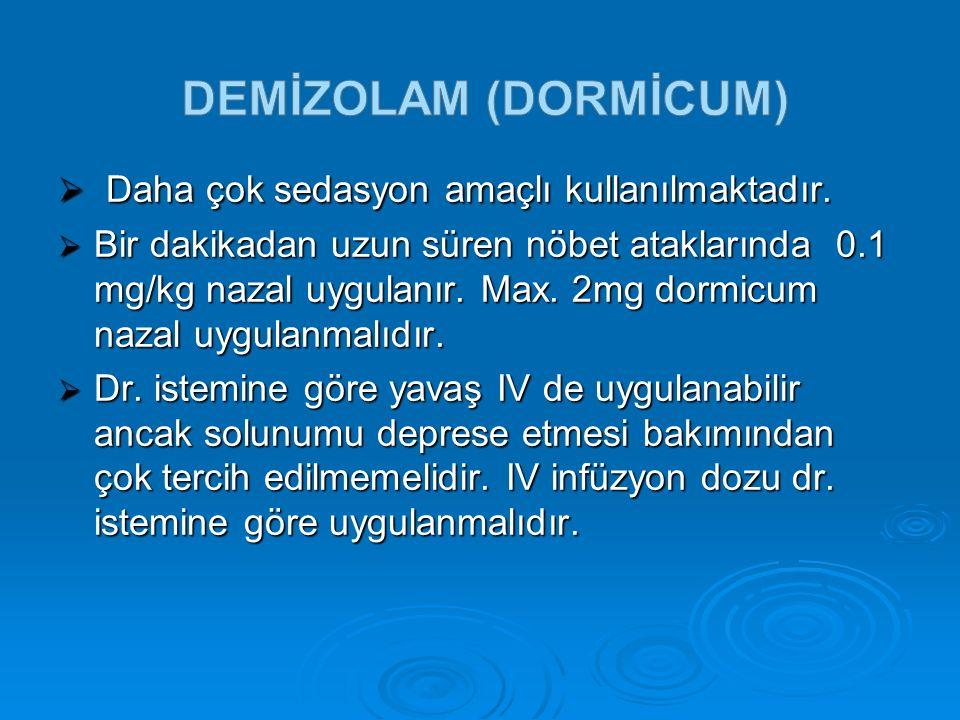 Demİzolam (DORMİCUM) Daha çok sedasyon amaçlı kullanılmaktadır.
