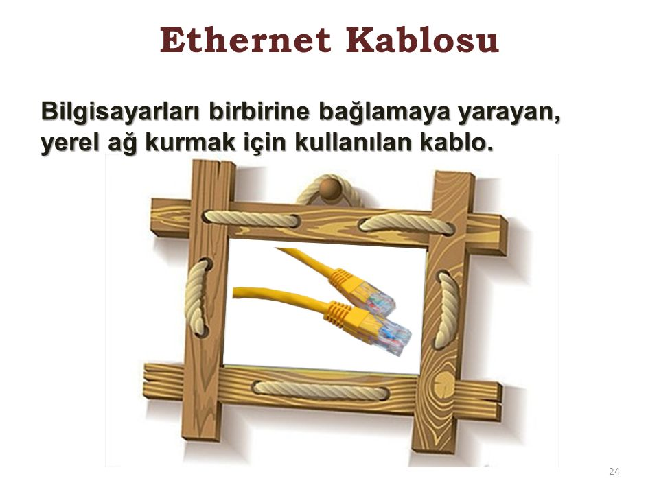 Ethernet Kablosu Bilgisayarları birbirine bağlamaya yarayan, yerel ağ kurmak için kullanılan kablo.