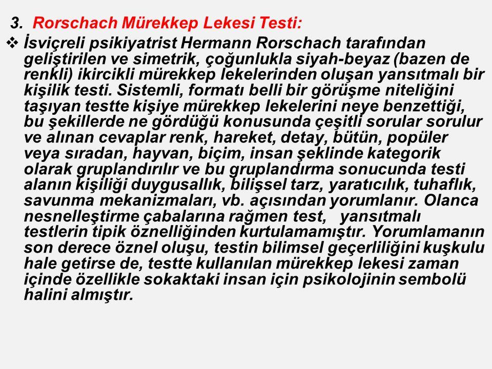 3. Rorschach Mürekkep Lekesi Testi: