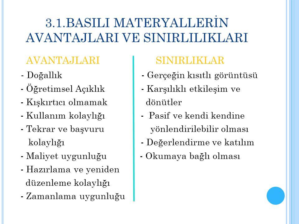 3.1.BASILI MATERYALLERİN AVANTAJLARI VE SINIRLILIKLARI