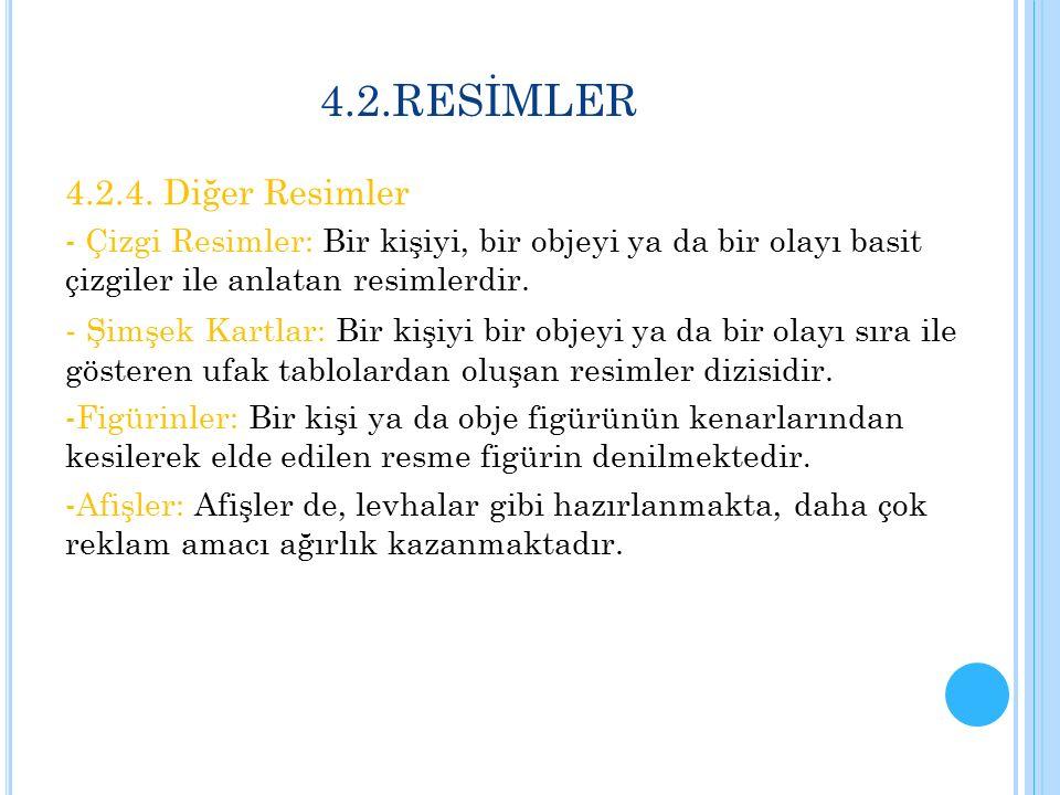4.2.RESİMLER 4.2.4. Diğer Resimler