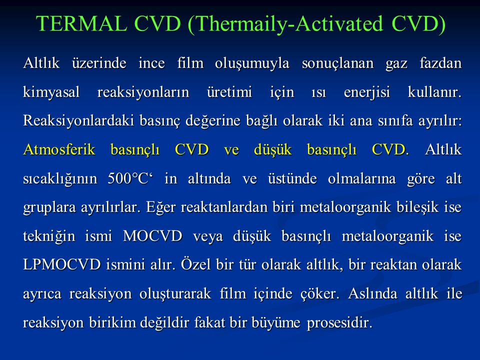 TERMAL CVD (Thermaily-Activated CVD)