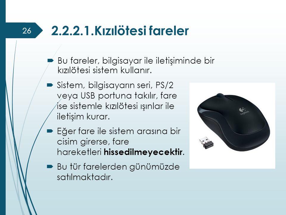 2.2.2.1.Kızılötesi fareler Bu fareler, bilgisayar ile iletişiminde bir kızılötesi sistem kullanır.