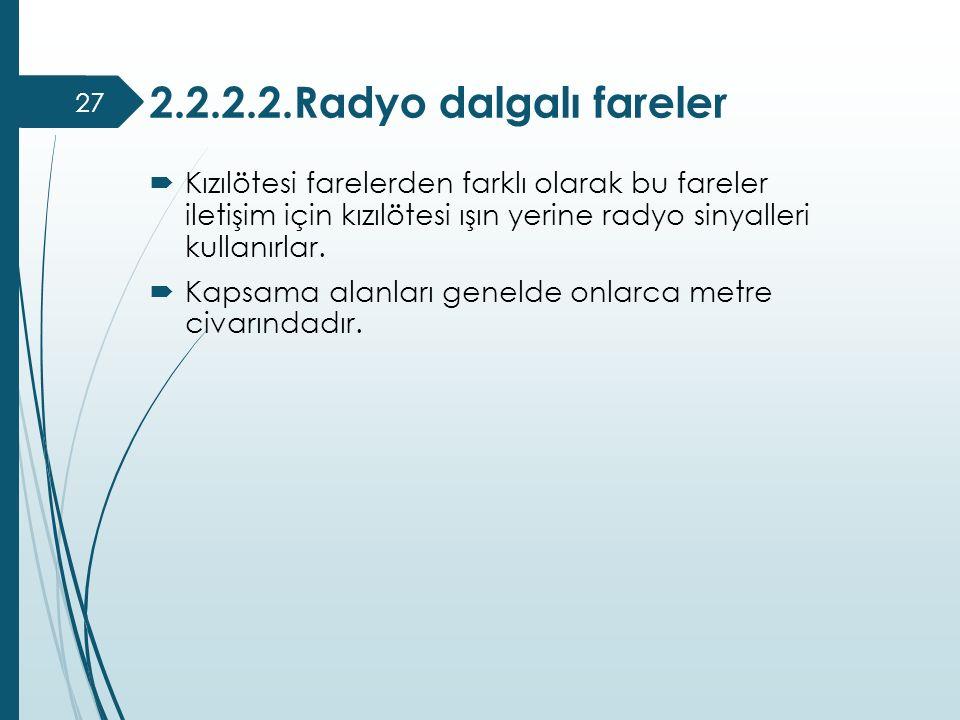 2.2.2.2.Radyo dalgalı fareler Kızılötesi farelerden farklı olarak bu fareler iletişim için kızılötesi ışın yerine radyo sinyalleri kullanırlar.
