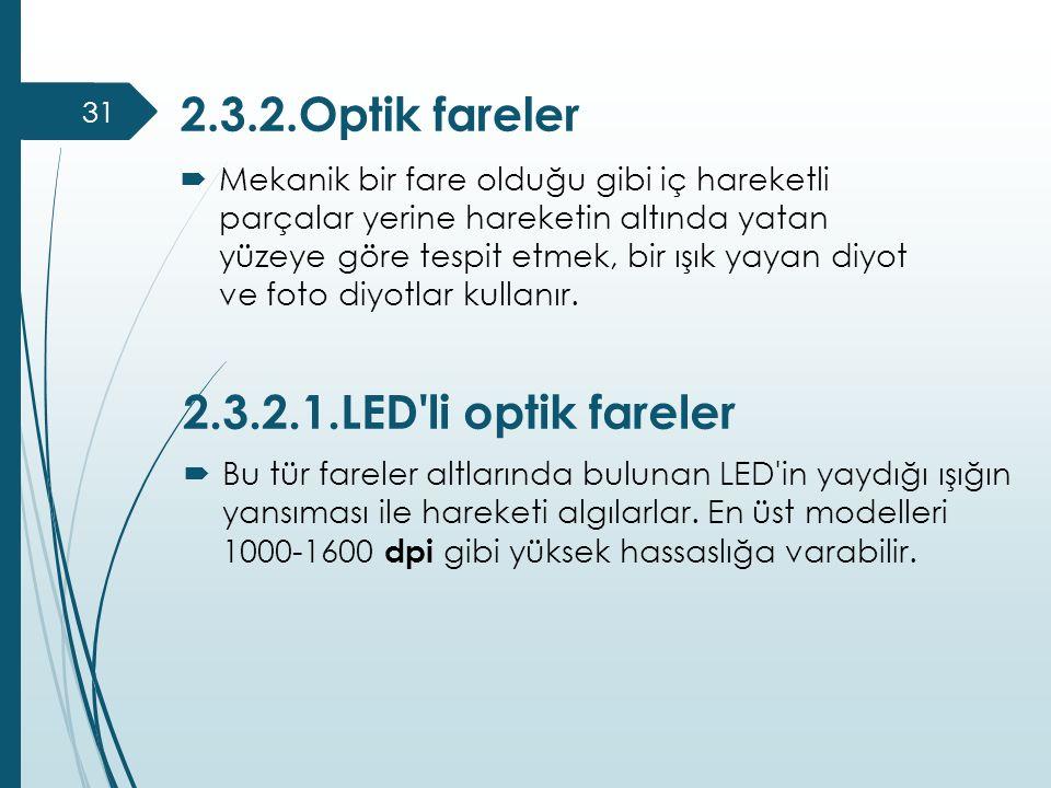 2.3.2.Optik fareler 2.3.2.1.LED li optik fareler