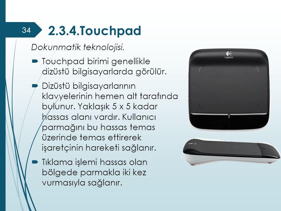 2.3.4.Touchpad Dokunmatik teknolojisi.