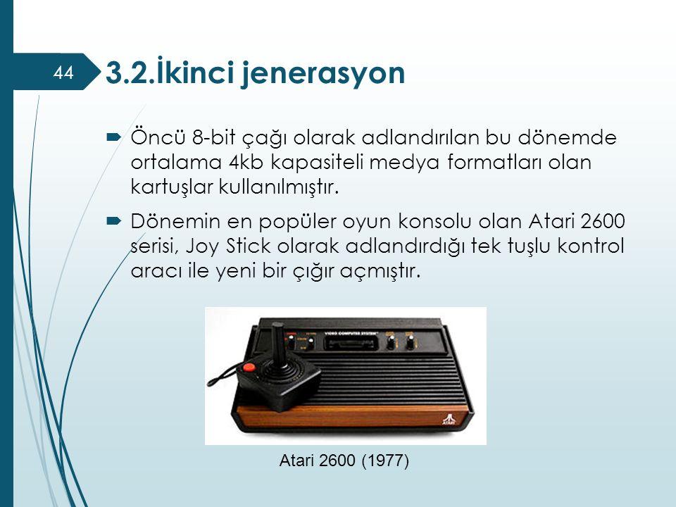 3.2.İkinci jenerasyon Öncü 8-bit çağı olarak adlandırılan bu dönemde ortalama 4kb kapasiteli medya formatları olan kartuşlar kullanılmıştır.