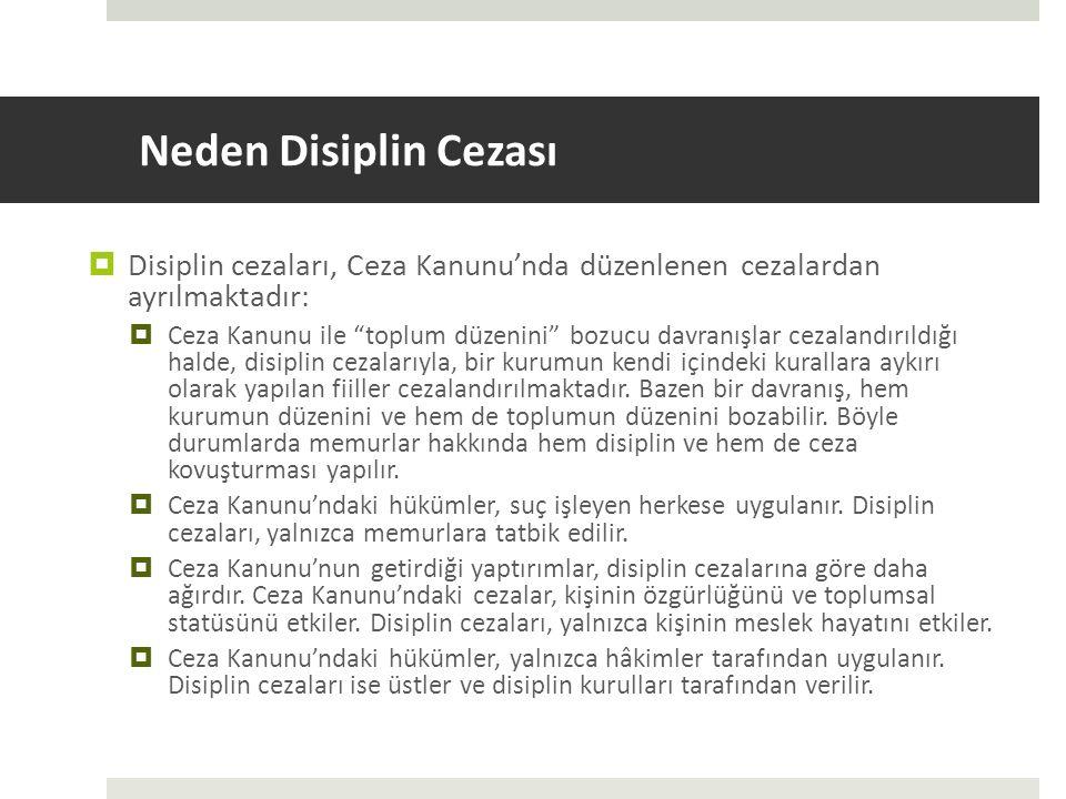 Neden Disiplin Cezası Disiplin cezaları, Ceza Kanunu'nda düzenlenen cezalardan ayrılmaktadır: