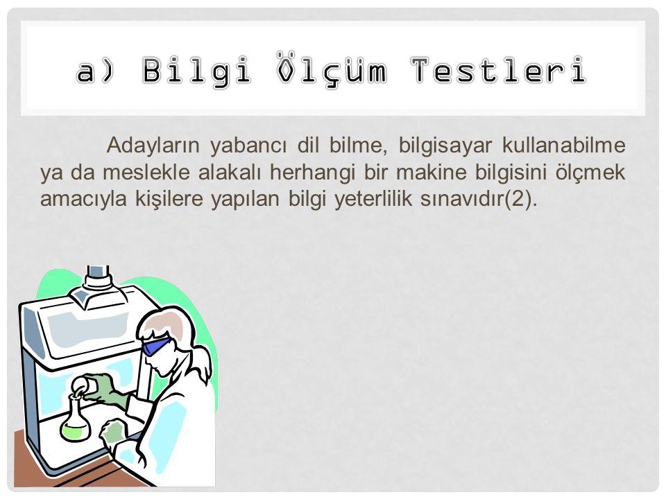 a) Bilgi Ölçüm Testleri